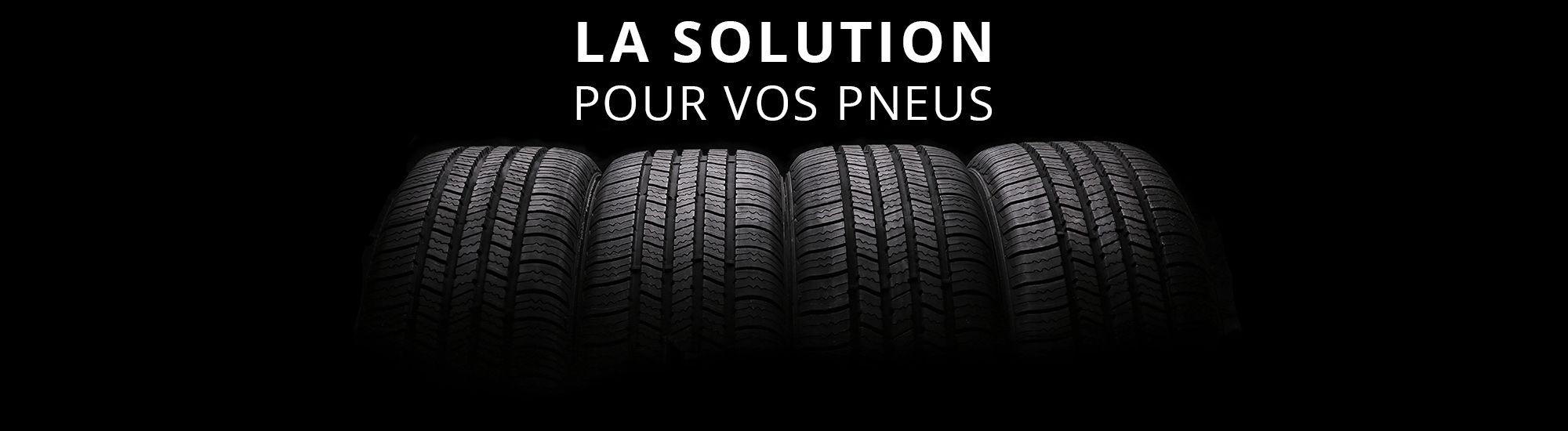 La solution pour vos pneus