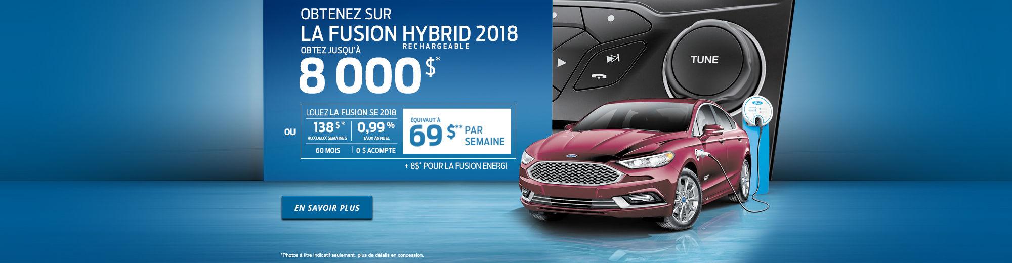8 000 $ DE RABAIS - Fusion HYBRID rechargeable 2018