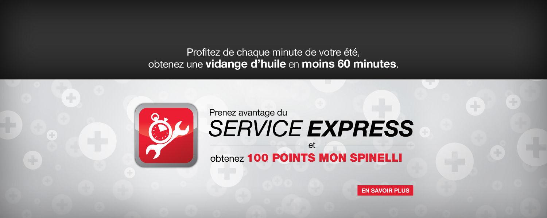 Prenez avantage du Service Express et obtenez 100 points Mon Spinelli