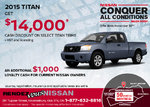 Get up to $14,000 in cash discounts with a new 2015 Nissan Titan!