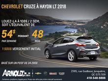 Chevrolet Cruze à Hayon LT 2018. 54$ par semaine.