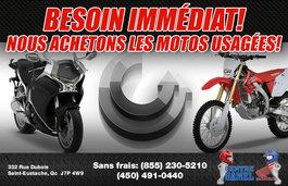 Besoin immédiat! Nous achetons les motos usagées!