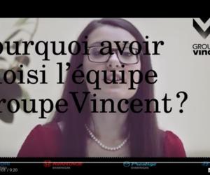 Pourquoi choisir l'équipe Groupe Vincent?