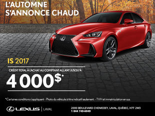 Louez la nouvelle Lexus IS 2017 dès aujourd'hui!