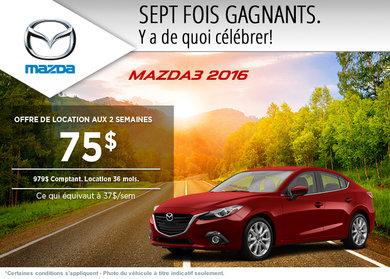 La toute nouvelle Mazda3 2016 en location à partir de 75$ aux 2 semaines