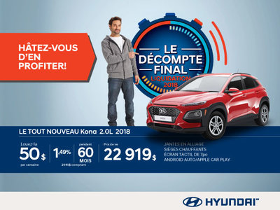 Ne manquez pas le DÉCOMPTE FINAL sur le Kona 2018 chez Hyundai Magog!