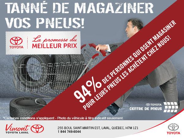 Tanné de magasiner vos pneus