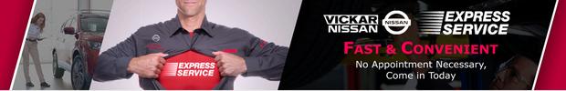 VICKAR NISSAN EXPRESS SERVICE FIRST-RATE